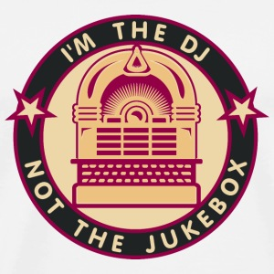 I'm the DJ - not jukebox (4, DDP) Buttons - Men's Premium T-Shirt