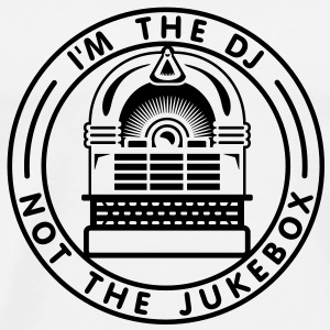 I'm the DJ not the jukebox (B, 1c) Buttons - Men's Premium T-Shirt