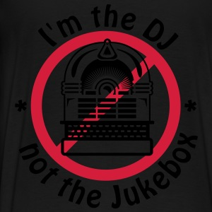 I'm the DJ not the jukebox (2c) Kinder Pullover - Männer Premium T-Shirt