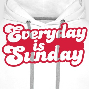 everyday is sunday T-Shirts - Men's Premium Hoodie