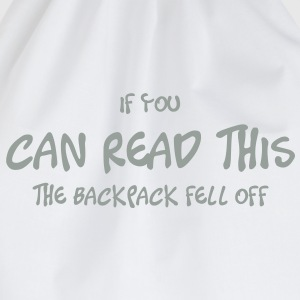 if_you_can_read_this_the_backpack_fell_o Camisetas - Mochila saco