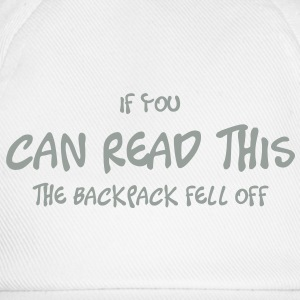 if_you_can_read_this_the_backpack_fell_o T-shirts - Basebollkeps