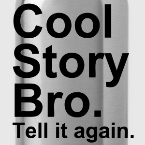Cool Story Bro - Gourde