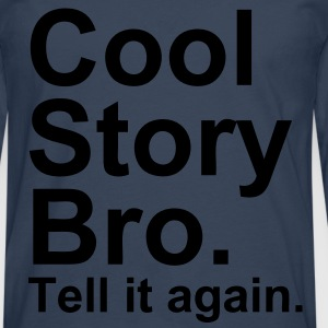 Cool Story Bro - T-shirt manches longues Premium Homme