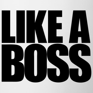 Like A Boss T-shirt - Tasse