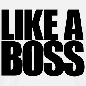 Like A Boss - Herre premium T-shirt