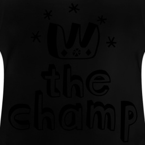 The Champ Kids' Shirts - Baby T-Shirt