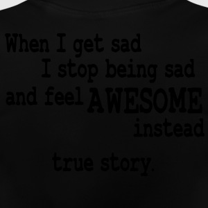 when i feel sad - true story Kinder sweaters - Baby T-shirt