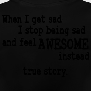 when i feel sad - true story Barnegensere - Baby-T-skjorte