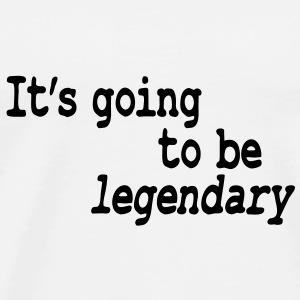 it's going to be legendary Mugs  - Men's Premium T-Shirt