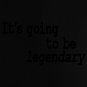 it's going to be legendary Tasker - Baby T-shirt