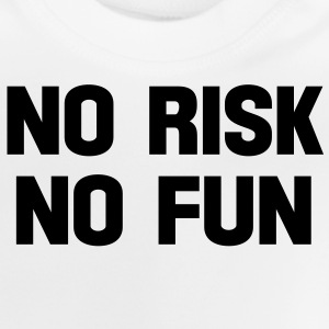 no risk no fun Tee shirts Enfants - T-shirt Bébé