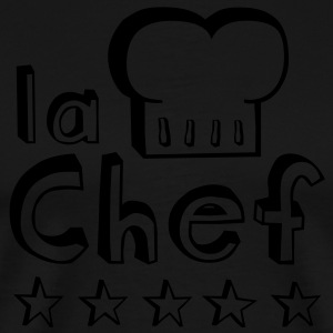 La Chef mother, wife or woman always cooks best   Aprons - Men's Premium T-Shirt