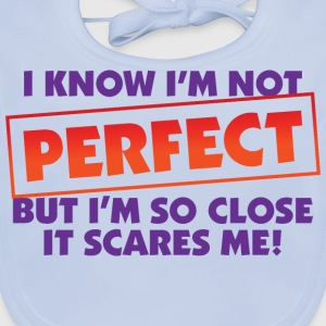 I Know Im Not Perfect 2 (dd)++ Kinder shirts - Bio-slabbetje voor baby's