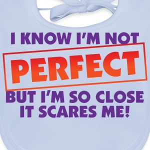 I Know Im Not Perfect 2 (dd)++ Kids' Shirts - Baby Organic Bib
