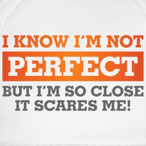 I Know Im Not Perfect 1 (dd)++ T-shirts - Basebollkeps