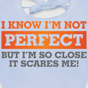 I Know Im Not Perfect 1 (dd)++ Kinder shirts - Bio-slabbetje voor baby's