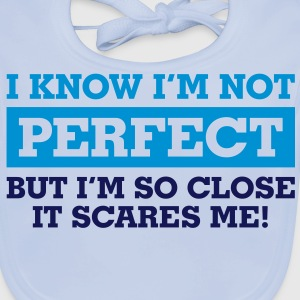 I Know Im Not Perfect 1 (2c)++ Kinder shirts - Bio-slabbetje voor baby's