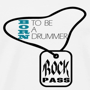 Born to be a drummer Sacs - T-shirt Premium Homme
