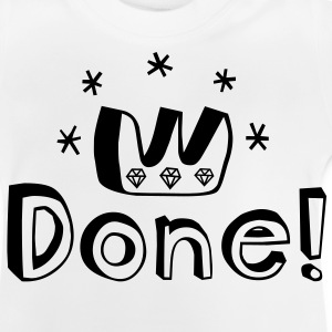 Graduation, PhD, degree, award, victory or other major accomplishment: done!  Kids' Shirts - Baby T-Shirt