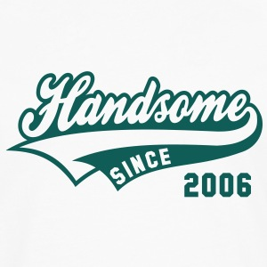 Handsome SINCE 2006 - Birthday T-Shirt NW - Men's Premium Longsleeve Shirt