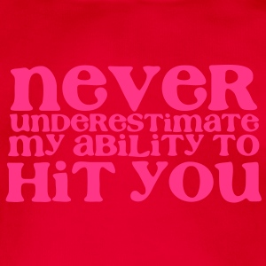 NEVER UNDERESTIMATE MY ABILITY TO HIT YOU! girly Hoodies - Organic Short-sleeved Baby Bodysuit