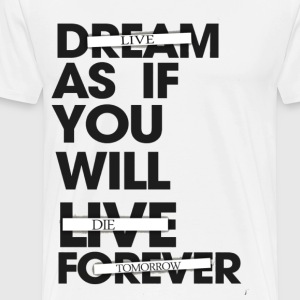 Live As If You Will Die Tomorrow Crewneck - Men's Premium T-Shirt