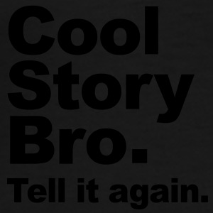 Original Cool Story Bro. Tell it again. (Vector) Kasketter & Huer - Herre premium T-shirt