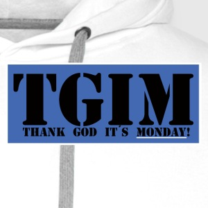 Thank god it´s monday - Premiumluvtröja herr