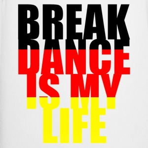 break dance is my life allemagne T-Shirts - Cooking Apron