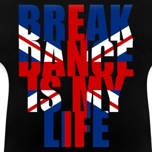 break dance is my life angleterre Hoodies - Baby T-Shirt