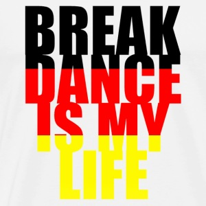 break dance is my life allemagne Taschen - Männer Premium T-Shirt