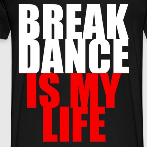 break dance is my life pologne Sweaters - Mannen Premium T-shirt