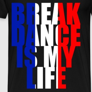 break dance is my life france Sweaters - Mannen Premium T-shirt