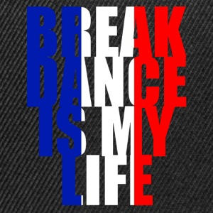 break dance is my life france Sweatshirts - Snapback Cap