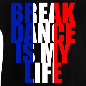 break dance is my life france Shirts - Baby T-Shirt