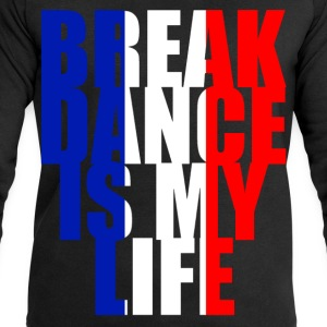 break dance is my life france Shirts - Men's Sweatshirt by Stanley & Stella