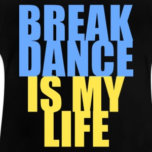 break dance is my life ukraine Shirts - Baby T-Shirt