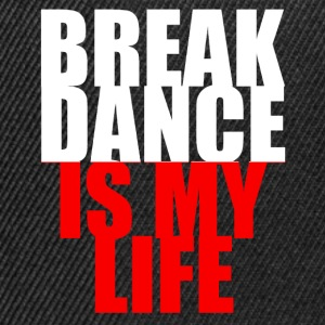 break dance is my life pologne Hoodies - Snapback Cap
