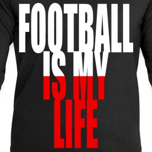 football is my life pologne Tee shirts - Sweat-shirt Homme Stanley & Stella