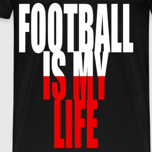 football is my life pologne Sweat-shirts - T-shirt Premium Homme