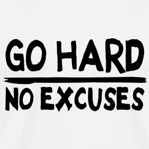 Go Hard, No Excuses Sweat-shirts - T-shirt Premium Homme