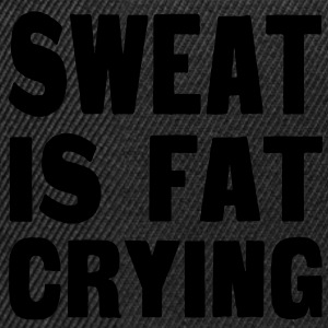 Sweat Is Fat Crying T-shirts - Snapback Cap