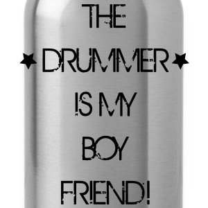 The Drummer is my Boyfriend T-Shirts - Trinkflasche