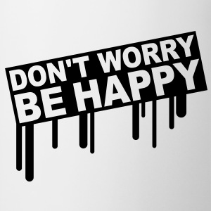 dont_worry_be_happy Magliette - Tazza