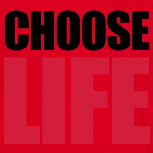 Choose Life Hoodies & Sweatshirts - Men's T-Shirt
