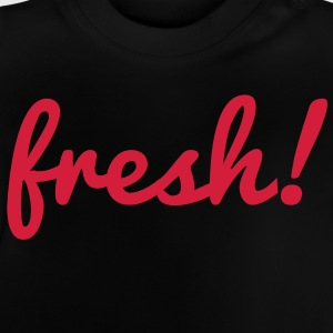 Fresh Kinder Pullover & Hoodies - Baby T-Shirt