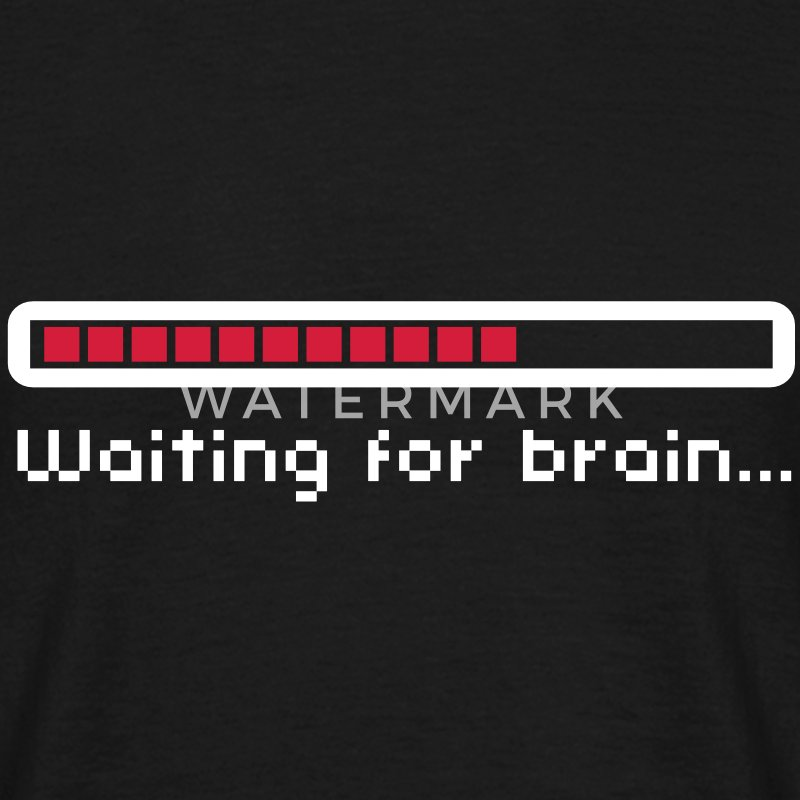 Waiting for brain (loading bar) / Funny humor Magliette - Maglietta da uomo