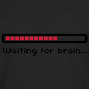 Waiting for brain (loading bar) / Funny humor T-skjorter - Premium langermet T-skjorte for menn