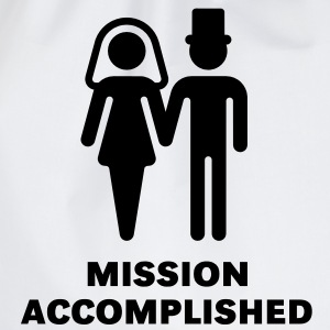Mission Accomplished (Bridal Pair, Wedding / Brautpaar, Hochzeit) T-Shirt - Drawstring Bag